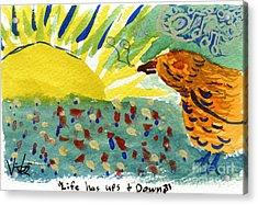 Life Has Ups And Downs Acrylic Print