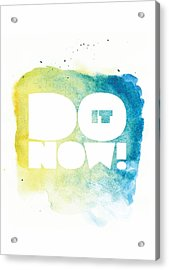Life Inspirational Motivational Typography Quotes Poster Acrylic Print by Lab No 4 - The Quotography Department