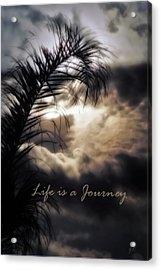 Life Is A Journey Acrylic Print by Gerlinde Keating - Galleria GK Keating Associates Inc