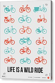 Life Is A Wild Ride Poster 2 Acrylic Print by Naxart Studio