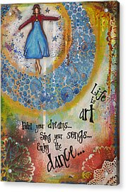Life Is Art. Paint Your Dreams. Sing Your Songs. Enjoy The Dance. - Colorful Collage Painting Acrylic Print