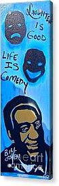 Life Is Comedy Acrylic Print