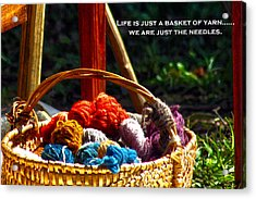 Acrylic Print featuring the photograph Life Is Just A Basket Of Yarn by Lesa Fine