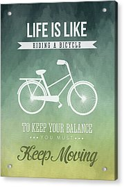 Life Is Like Riding A Bicyle Acrylic Print