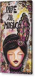Life Is Magic Uplifting Collage Painting Acrylic Print by Stanka Vukelic