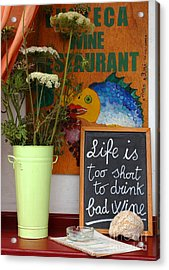Life Is Too Short Acrylic Print by Bob Christopher
