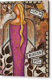 Life Is Wonderful Inspirational Mixed Media Folk Art Acrylic Print by Stanka Vukelic