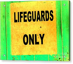 Lifeguards Only Acrylic Print by Ed Weidman