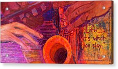 Life...it's What You Play Acrylic Print by Debi Starr