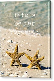 Acrylic Print featuring the photograph Life's Better Together by Edward Fielding