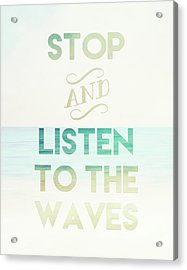 Listen To The Waves Acrylic Print by Tara Moss
