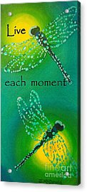 Live Each Moment Acrylic Print by Janet McDonald