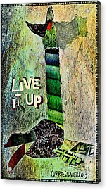 Live It Up Acrylic Print by Currie Silver