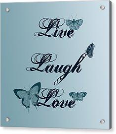 Live Laugh Love Butterflies Acrylic Print