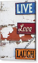 Live Love Laugh Acrylic Print by Tim Gainey