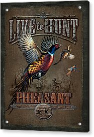 Live To Hunt Pheasants Acrylic Print