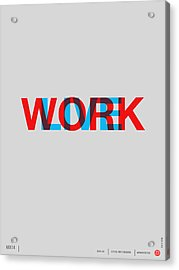 Live Work Poster Acrylic Print