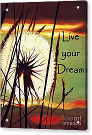 Acrylic Print featuring the digital art Live Your Dream by Janet McDonald