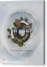 Living In The Bubble Sumter Landing Acrylic Print by Wynn Davis-Shanks