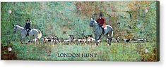 London Hunt Acrylic Print by Melanie Prosser