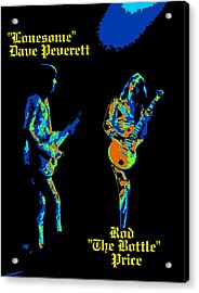 Lonesome Dave And Bottle Rod Acrylic Print