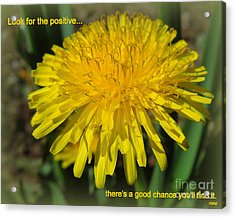 Look For The Positive Acrylic Print