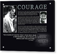 Lou Gehrig Courage  Acrylic Print by Retro Images Archive