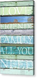 Love, Friends, Family Acrylic Print by Cora Niele
