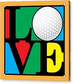 Love Golf Acrylic Print by Gary Grayson