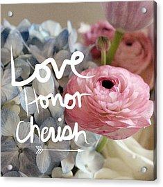 Love Honor Cherish Acrylic Print