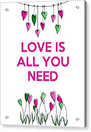 Love Is All You Need Acrylic Print by Kelly McLaughlan