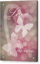 Acrylic Print featuring the photograph Love Is The Reason by Judy Hall-Folde