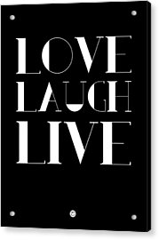 Love Laugh Live Poster 1 Acrylic Print by Naxart Studio