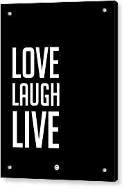 Love Laugh Live Poster Black Acrylic Print
