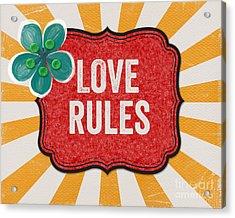 Love Rules Acrylic Print by Linda Woods