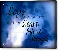 Love The Lord Your God Acrylic Print by Sharon Soberon
