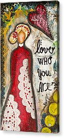 Love Who You Are Inspirational Mixed Media Folk Art Acrylic Print