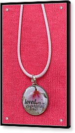Loved With An Everlasting Love Pendant Acrylic Print by Carla Parris