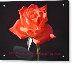 Loved You More Acrylic Print
