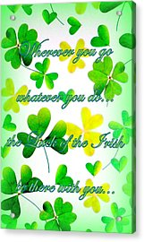 Luck Of The Irish Acrylic Print by The Creative Minds Art and Photography