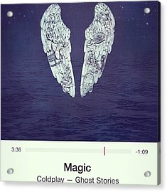 #magic #coldplay #music Acrylic Print