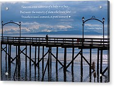 Acrylic Print featuring the photograph Make A Small Moment A Great Moment by Jordan Blackstone