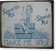 Make Me Wine Acrylic Print