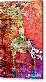 Make Room Acrylic Print by Currie Silver