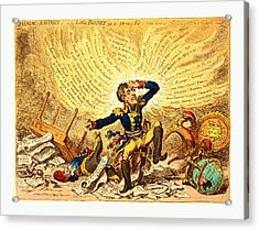 Maniac-ravings Or Little Boney In A Strong Fit, Gillray Acrylic Print by French School