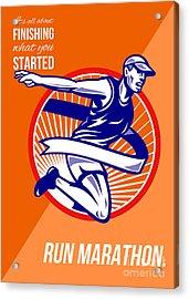 Marathon Finish What You Started Retro Poster Acrylic Print by Aloysius Patrimonio