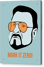 Mark It Zero Poster 1 Acrylic Print by Naxart Studio