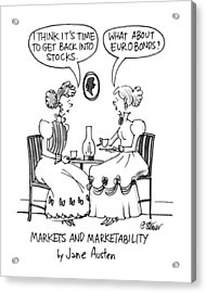 Markets And Marketability By Jane Austen Acrylic Print by Peter Steiner