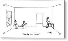Martha Hates Clutter Acrylic Print