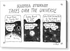 Martha Stewart  Takes Over The Universe Acrylic Print by Roz Chast